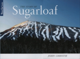 The Story of Sugarloaf 9780892727230