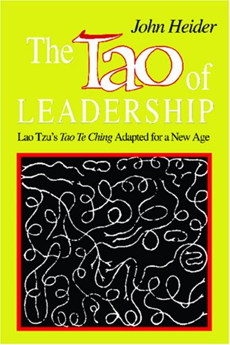 The Tao of Leadership: Lao Tzu's Tao Te Ching Adapted for a New Age 9780893340797