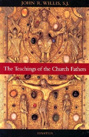 The Teachings of the Church Fathers 9780898708936