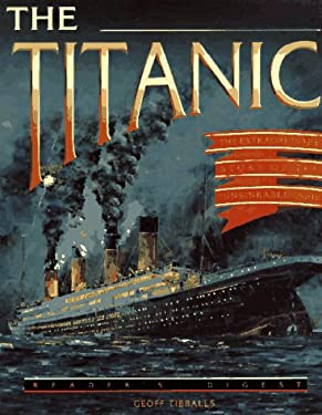The Titanic: The Extraordinary Story of the Unsinkable Ship 9780895779533