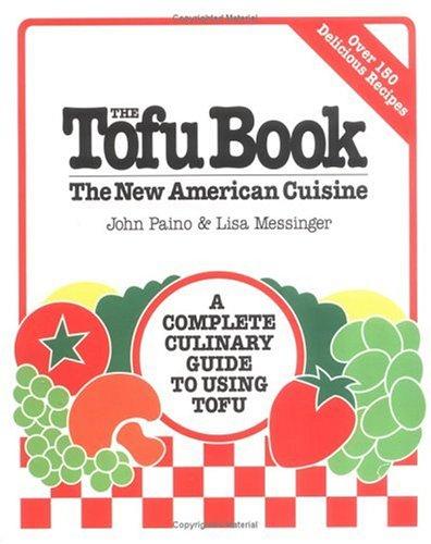 The Tofu Book: The New American Cuisine 9780895294098