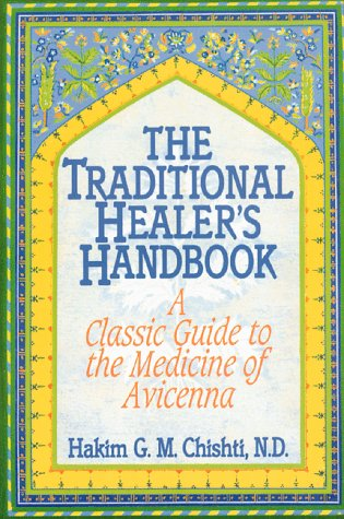The Traditional Healer's Handbook: A Classic Guide to the Medicine of Avicenna 9780892814381