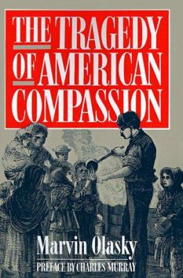 The Tragedy of American Compassion 9780891078630