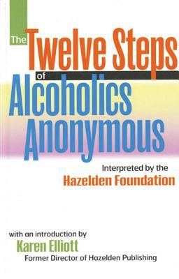 The Twelve Steps of Alcoholics Anonymous: Interpreted by the Hazelden Foundation 9780894869044