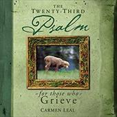Twenty-Third Psalm for Those Who Grieve
