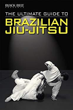The Ultimate Guide to Brazilian Jiu-Jitsu 9780897501712