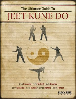 The Ultimate Guide to Jeet Kune Do 9780897501866