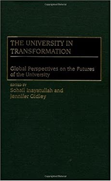 The University in Transformation: Global Perspectives on the Futures of the University 9780897897181