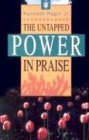 The Untapped Power in Praise 9780892767250