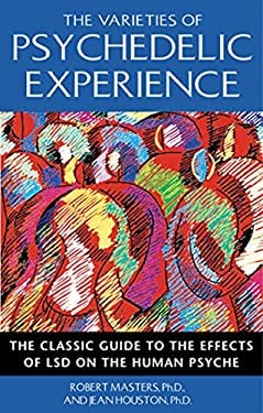 The Varieties of Psychedelic Experience: The Classic Guide to the Effects of LSD on the Human Psyche 9780892818976