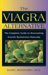 The Viagra Alternative: The Complete Guide to Overcoming Erectile Dysfunction Naturally 4024841