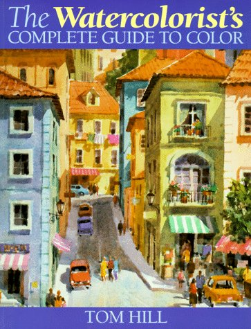 The Watercolorist's Complete Guide to Color 9780891348542