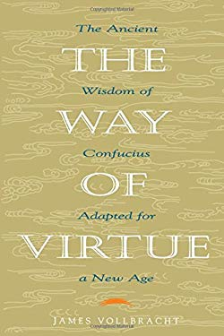 The Way of Virtue: An Ancient Remedy to Heal the Modern Soul 9780893342753