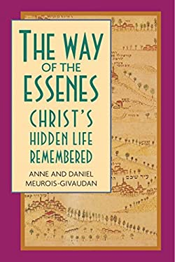 The Way of the Essenes: Christ's Hidden Life Remembered 9780892813223