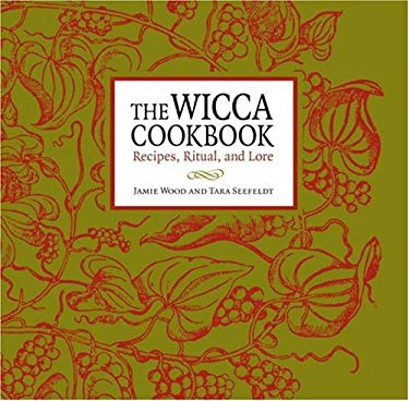 The Wicca Cookbook: Recipes, Ritual, and Lore 9780890879955