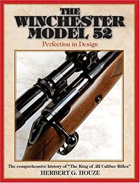 The Winchester Model 52: Perfection in Design 9780896891630