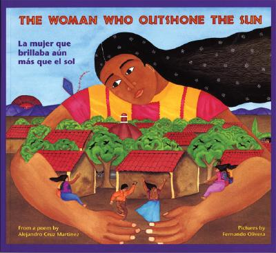 The Woman Who Outshone the Sun/La Mujer Que Brillaba Aun Mas Que El Sol: The Legend of Lucia Zenteno/La Leyenda de Lucia Zentgeno 9780892391264