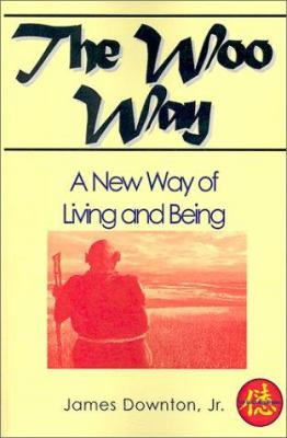 The Woo Way: A New Way of Living and Being 9780893343491