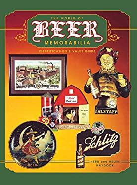 The World of Beer Memorabilia: Identification & Value Guide 9780891457497