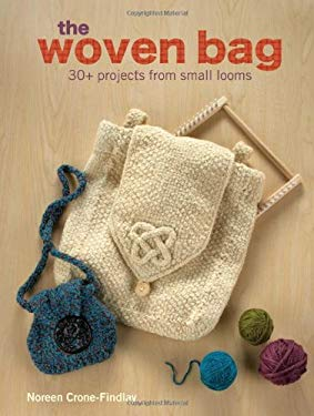 The Woven Bag: 30+ Projects from Small Looms 9780896898462