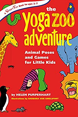 The Yoga Zoo Adventure: Animal Poses and Games for Little Kids 9780897935050