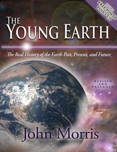 The Young Earth: The Real History of the Earth: Past, Present, and Future [With CDROM] 9780890514986