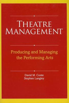 Theatre Management: Producing and Managing the Performing Arts 9780896762565