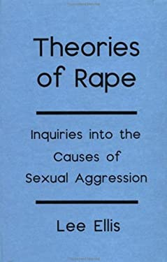 Theories of Rape: Inquiries Into the Cause of Sexual Aggression