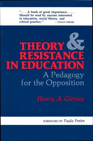 Theory and Resistance in Education: A Pedagogy for the Opposition 9780897890328