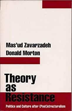 Theory as Resistance: Politics and Culture After (Post)Structuralism 9780898624212