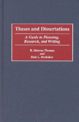Theses and Dissertations: A Guide to Planning, Research, and Writing 9780897897464