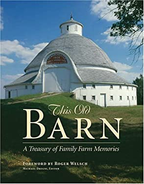 This Old Barn: A Treasury of Family Farm Memories 9780896585805