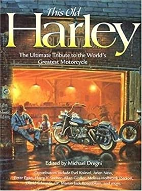 This Old Harley: The Ultimate Tribute to the World's Greatest Motorcycle 9780896584433