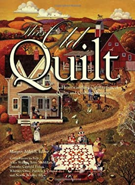 This Old Quilt: A Heartwarming Celebration of Quilts and Quilting Memories 9780896587489