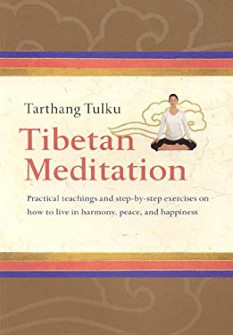 Tibetan Meditation: Practical Teachings and Step-By-Steo Exercises on How to Live in Harmony, Peace, and Ha[[iness 9780898003710