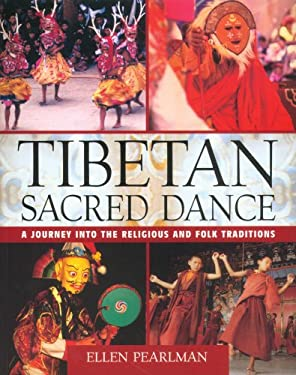 Tibetan Sacred Dance: A Journey Into the Religious and Folk Traditions 9780892819188