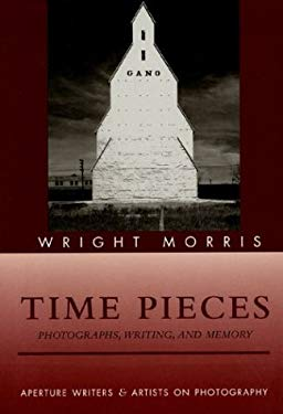 Time Pieces: Photographs, Writing, and Memory 9780893813819