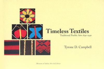 Timeless Textiles: Traditional Pueblo Arts 1840-1940 9780890134658