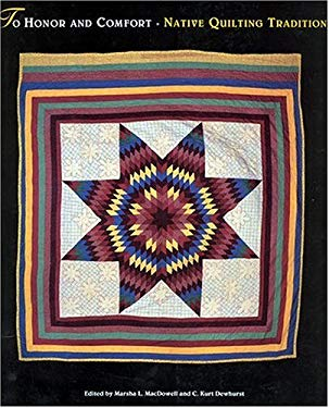 To Honor and Comfort: Native Quilting Traditions 9780890133163