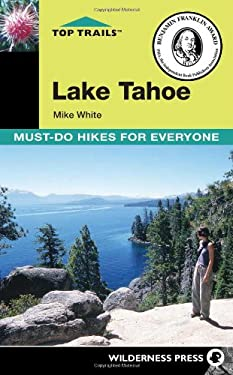 Top Trails: Lake Tahoe: Must-Do Hikes for Everyone 9780899975030
