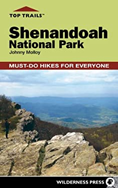Top Trails: Shenandoah National Park: Must-Do Hikes for Everyone 9780899976792