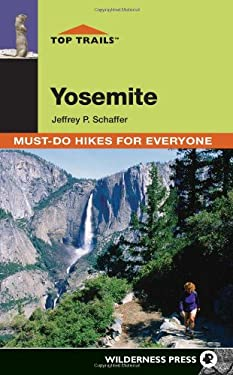 Top Trails: Yosemite: Must-Do Hikes for Everyone 9780899974255