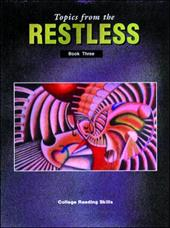 Topics from the Restless Book Three