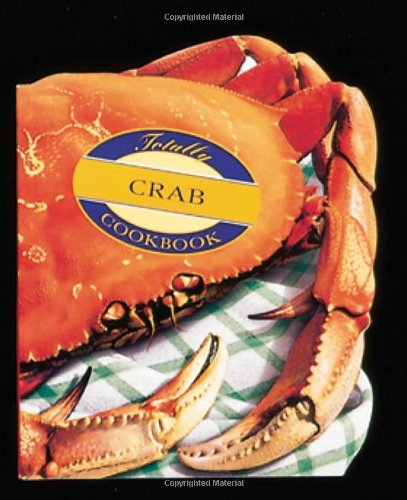 Totally Crab Cookbook 9780890878217