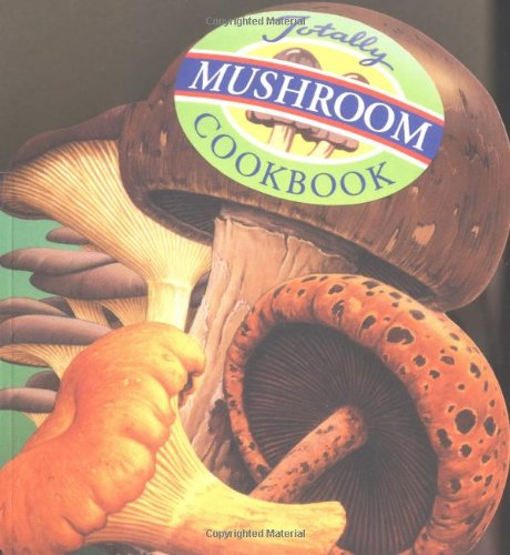 Totally Mushrooms Cookbook 9780890877272
