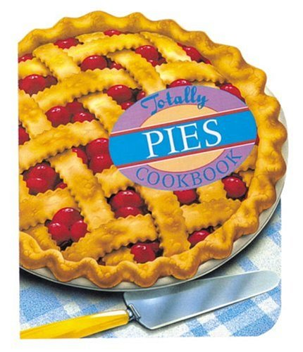 Totally Pies Cookbook 9780890878842