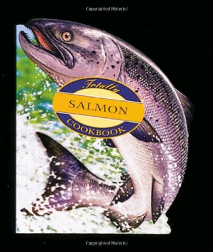 Totally Salmon Cookbook 9780890878248