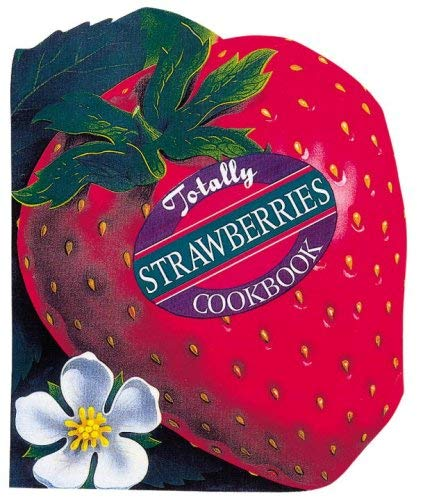 Totally Strawberries Cookbook 9780890878958
