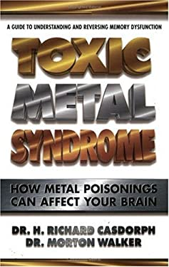 Toxic Metal Syndrome: How Metal Poisonings Can Affect Your Brain 9780895296498