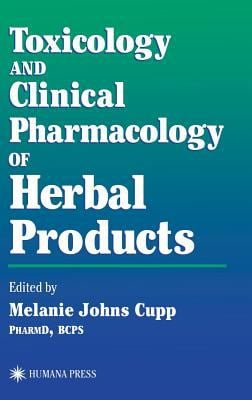 Toxicology and Clinical Pharmacology of Herbal Products 9780896037915